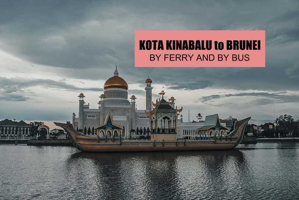 Travel Guide: KOTA KINABALU TO BRUNEI: By Ferry and by Bus BORDER CROSSING