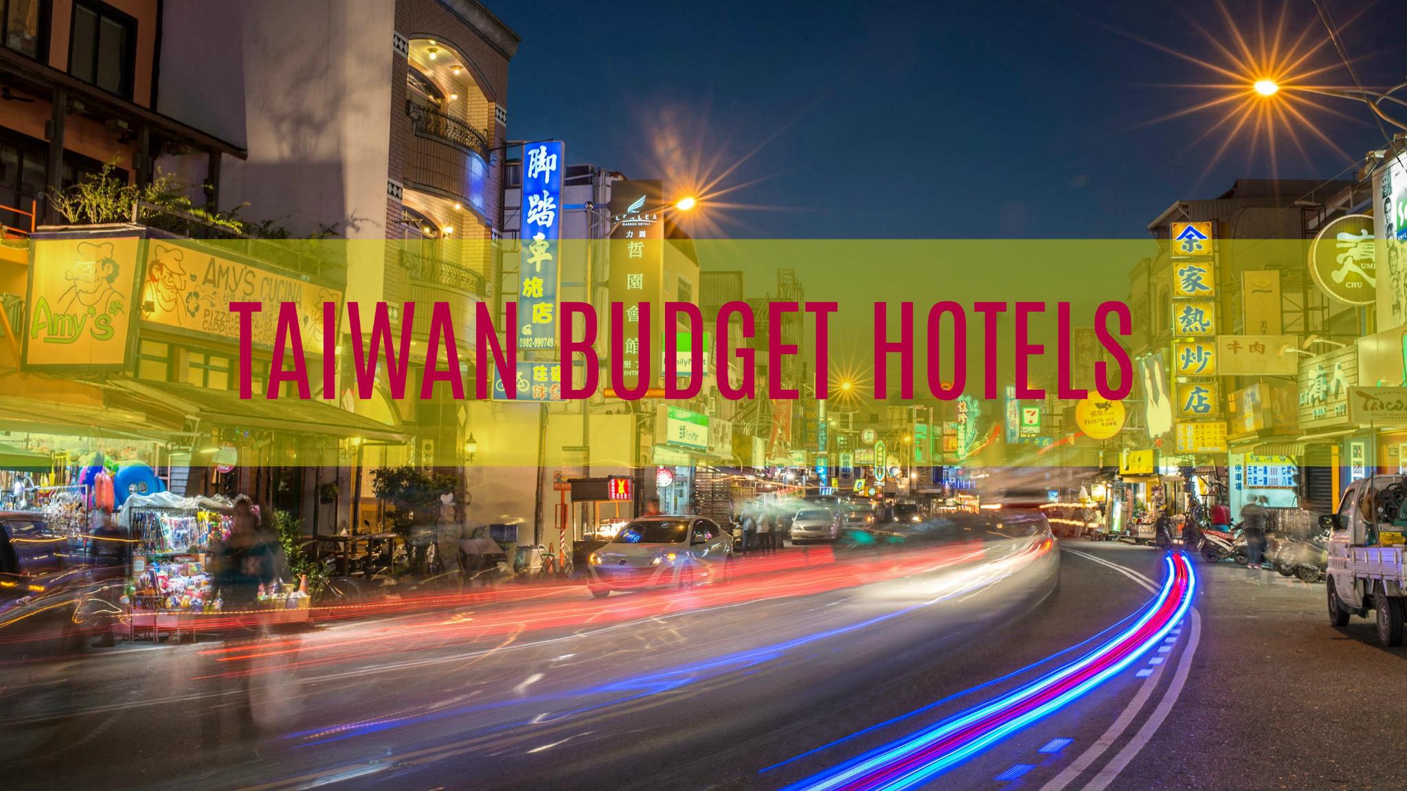 TAIWAN BUDGET HOTELS 2017