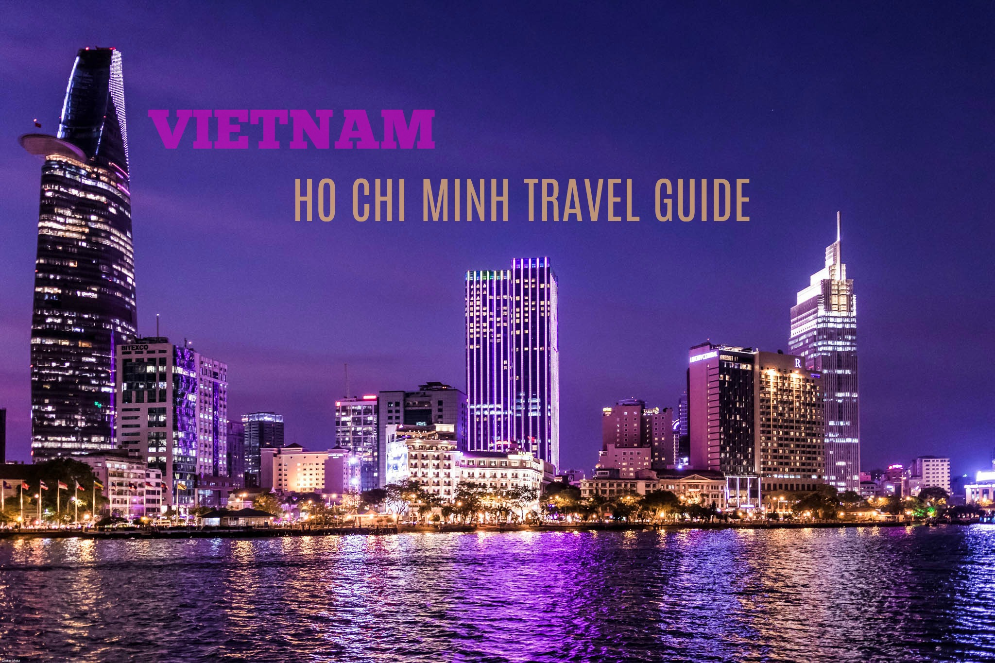 VIETNAM: HO CHI MINH CITY TRAVEL GUIDE (Budget +Itinerary) 2017