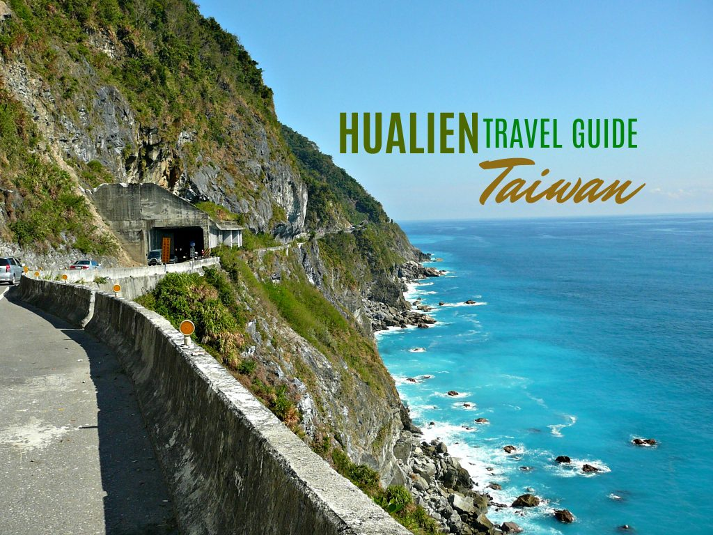 TAIWAN: HUALIEN TRAVEL GUIDE BLOG 2018 (Budget + Itinerary)