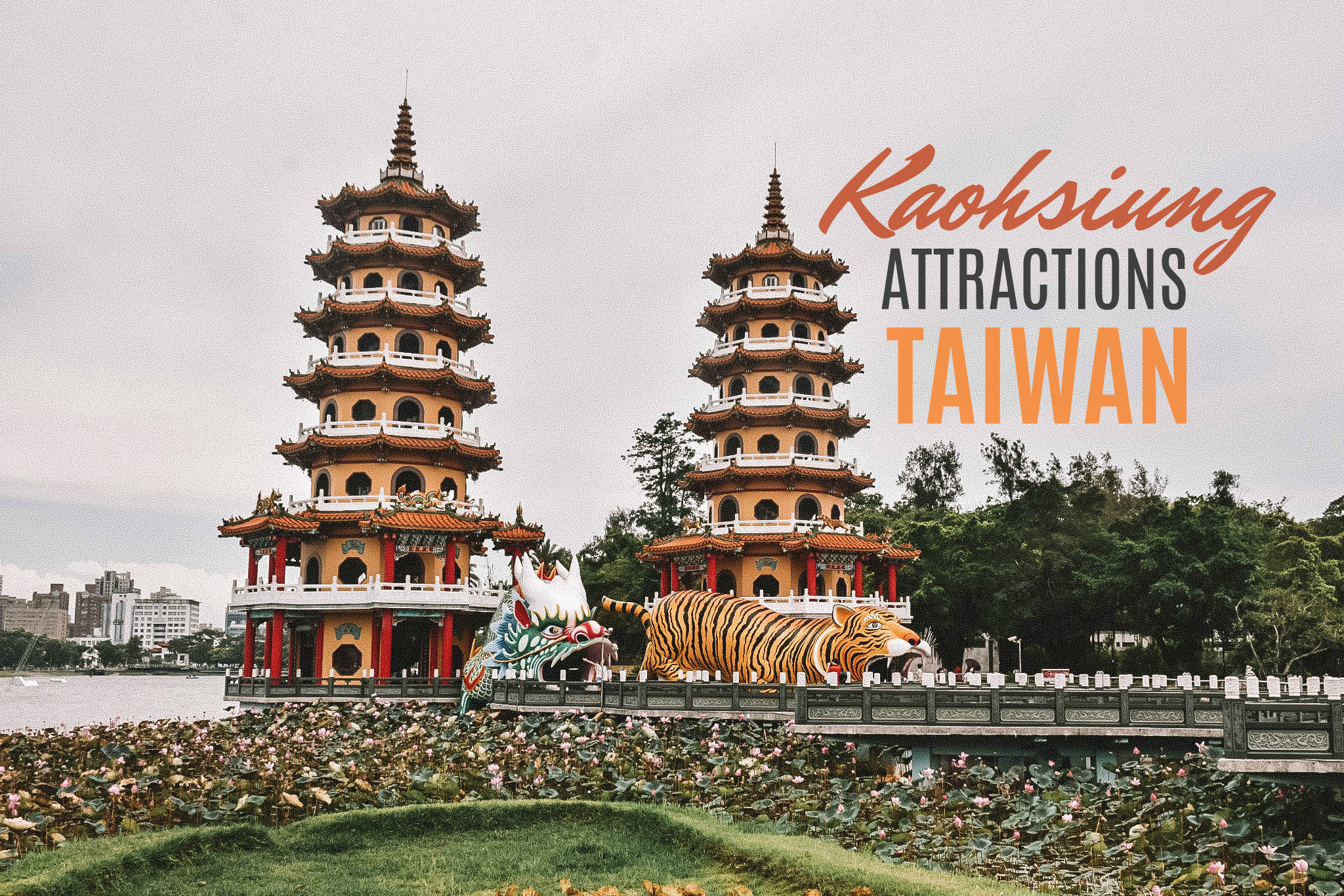 TAIWAN: 10 FREE Attractions in Kaohsiung and How to Get There