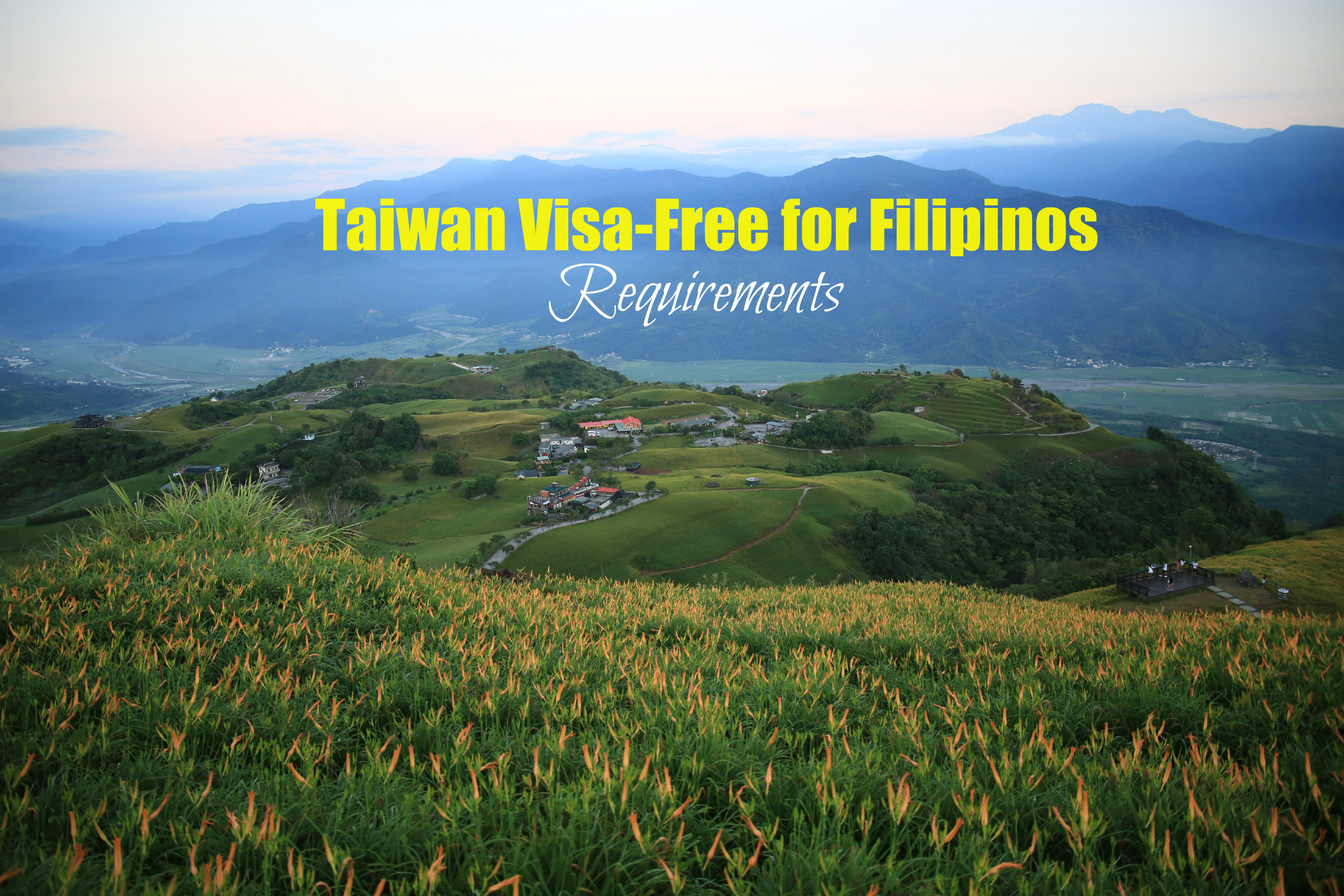 TAIWAN VISA-FREE PHILIPPINES/FILIPINOS 2018 -2019 Requirements