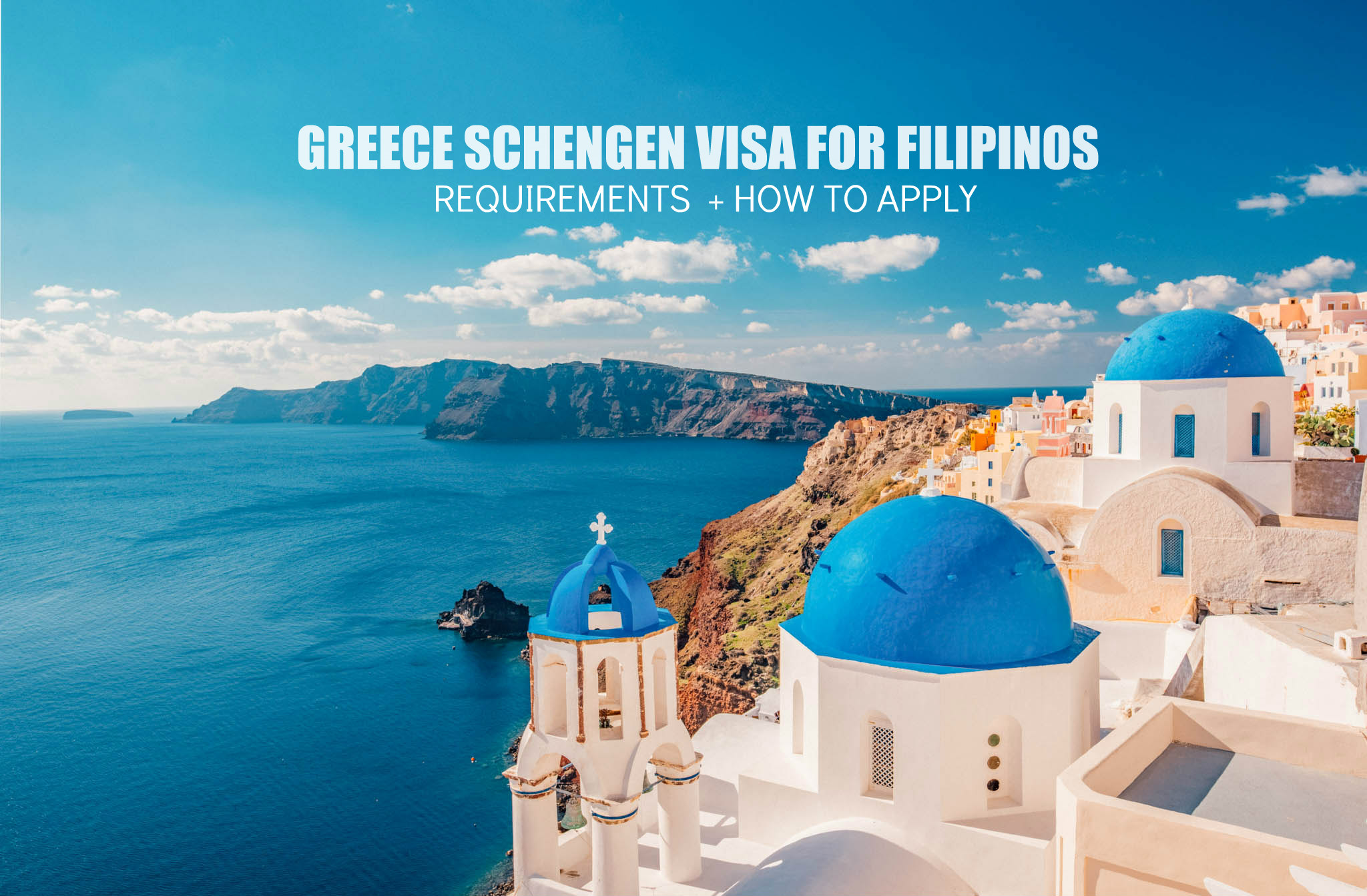 GREECE VISA FOR FILIPINOS: HOW TO APPLY AND REQUIREMENTS