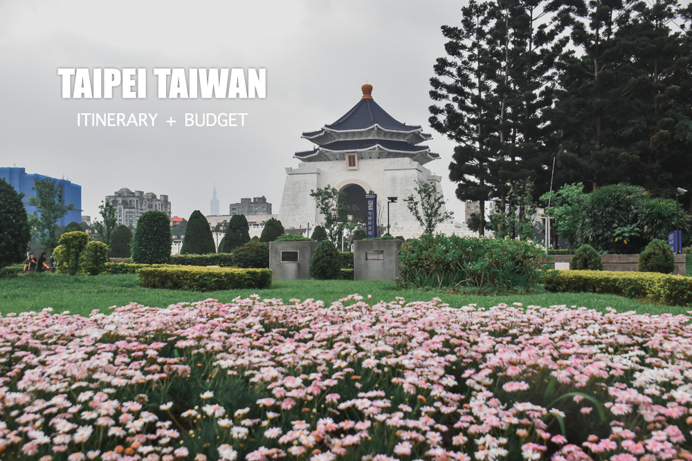 TAIPEI TRAVEL GUIDE (Budget + Itinerary) 2019