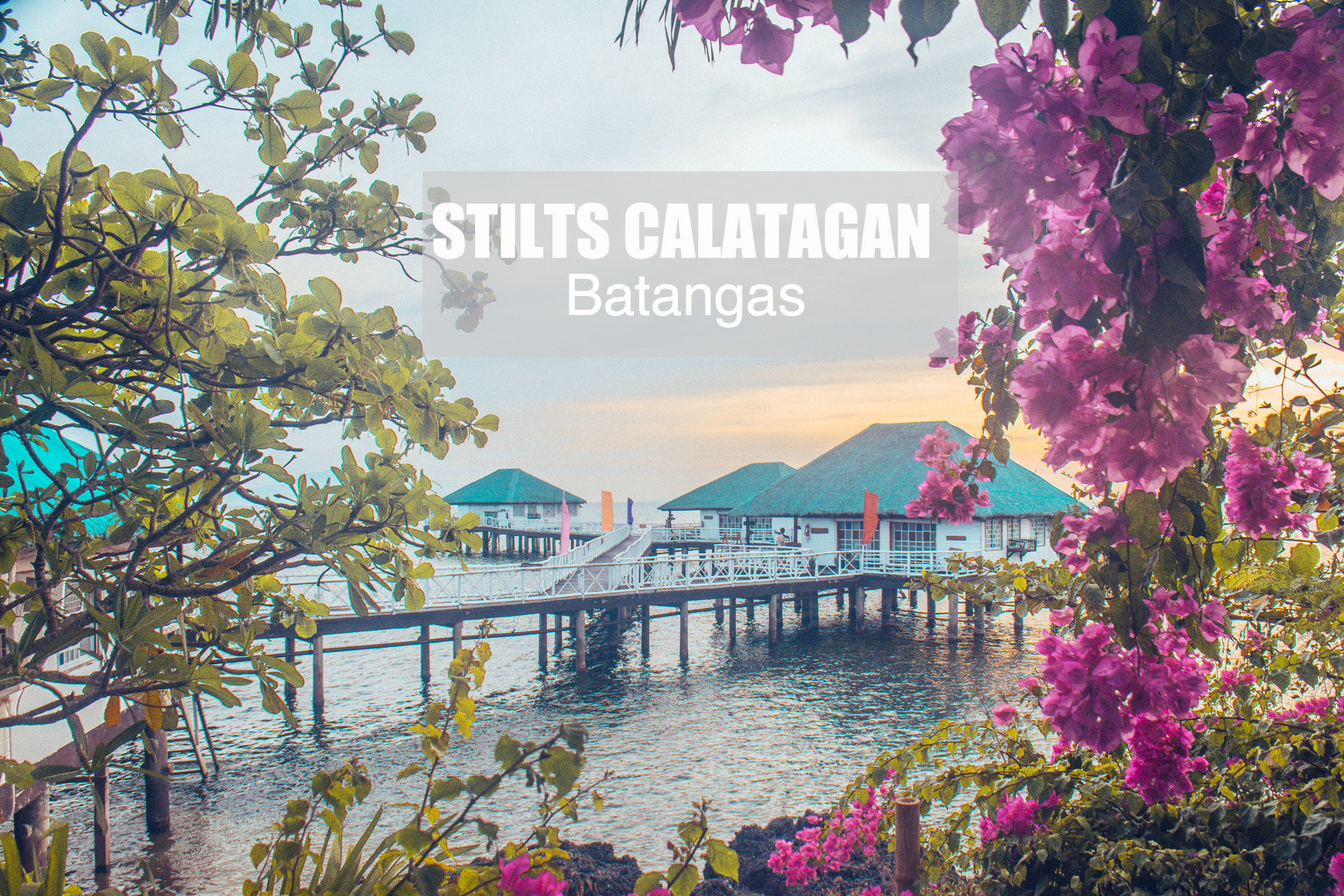 STILTS CALATAGAN BATANGAS: DIY TRAVEL GUIDE (Budget + Itinerary)