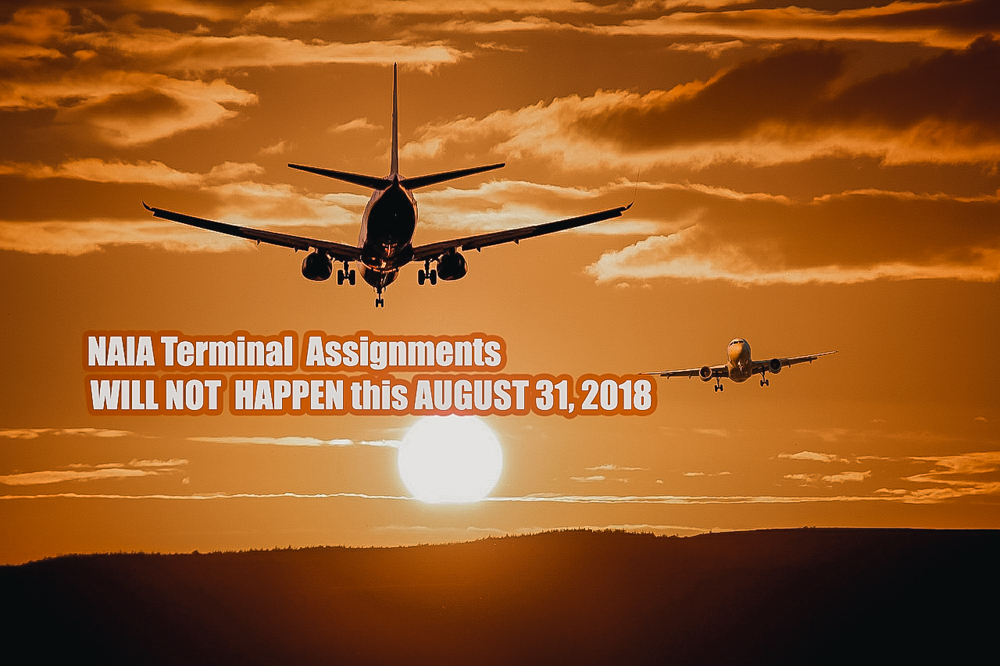 New NAIA TERMINAL ASSIGNMENTS this August 31, 2018 : NOT HAPPENING!