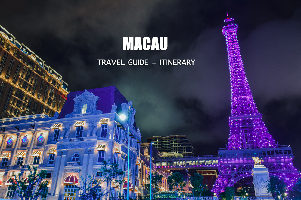 MACAU TRAVEL GUIDE: (Budget + Itinerary) 2019