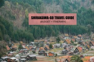 SHIRAKAWA-GO ITINERARY + TRAVEL GUIDE