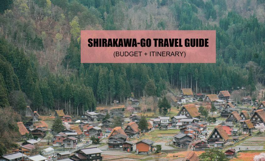 SHIRAKAWA-GO ITINERARY + TRAVEL GUIDE