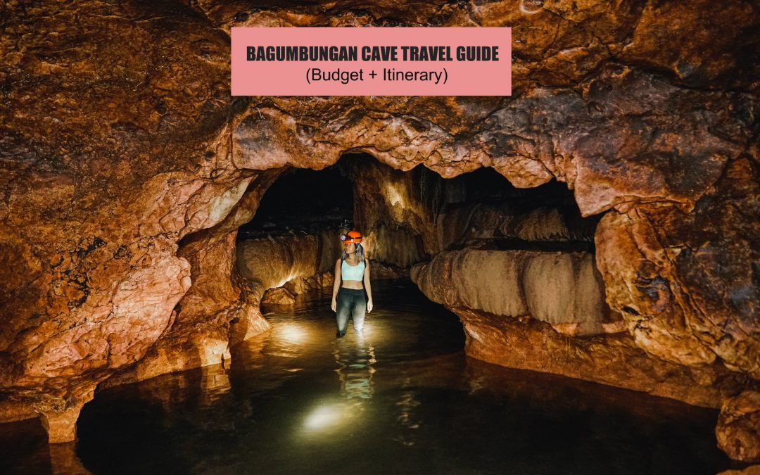 BAGUMBUNGAN CAVE: TRAVEL GUIDE (BUDGET + ITINERARY) 2019