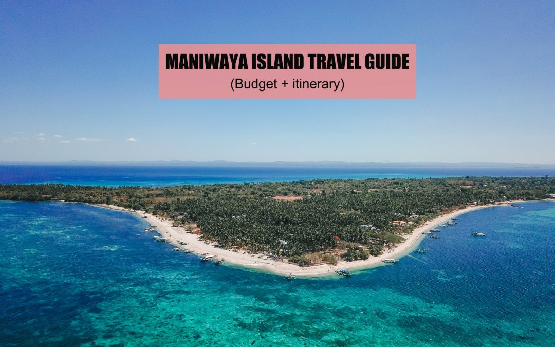 MANIWAYA ISLAND: DIY TRAVEL GUIDE (ITINERARY + BUDGET) 2019