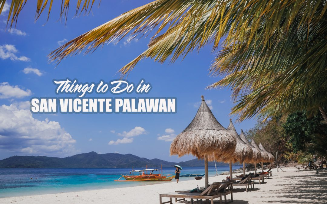 WHAT TO DO IN SAN VICENTE PALAWAN