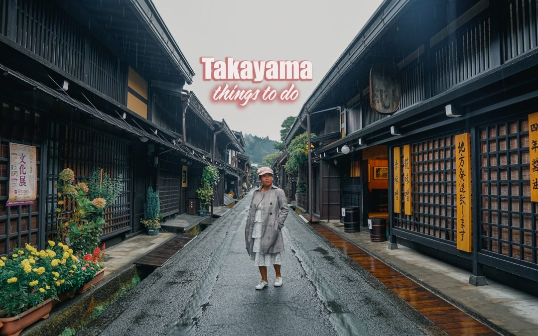 TAKAYAMA THINGS TO DO AND TOURIST SPOTS