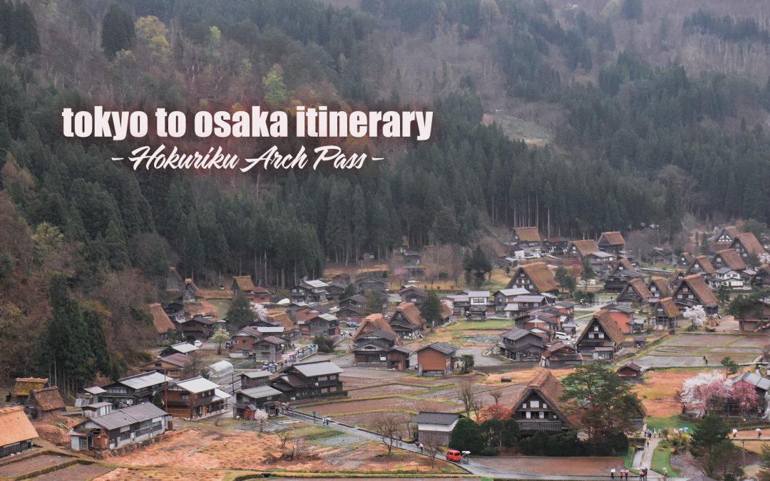 HOKURIKU ARCH PASS: Tokyo to Osaka Itinerary + Budget