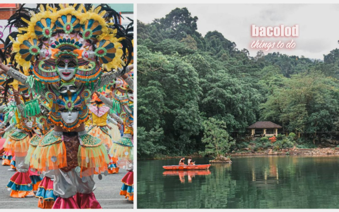 20 THINGS TO DO IN BACOLOD + TOURIST SPOTS