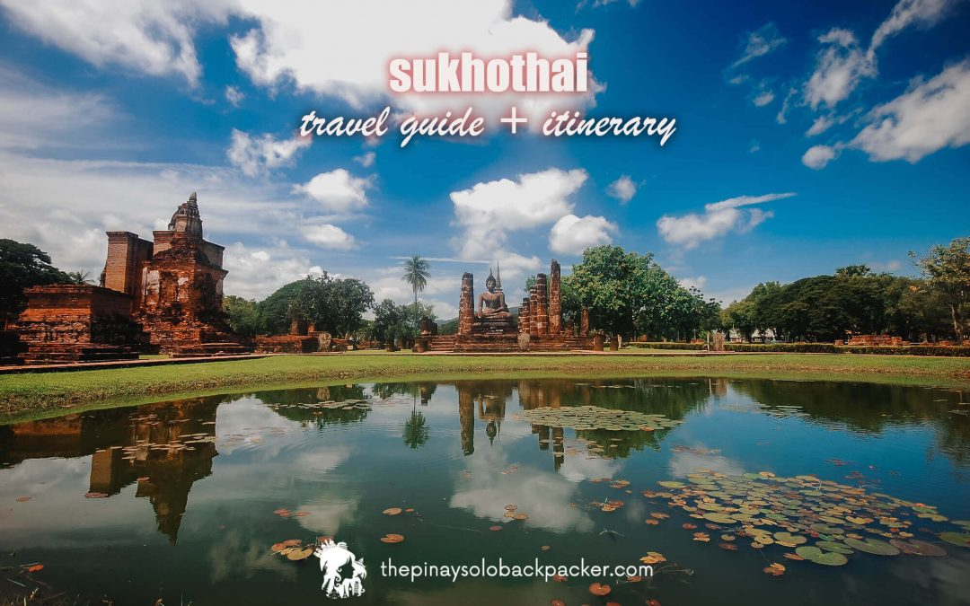 2021 SUKHOTHAI TRAVEL GUIDE (ITINERARY + BUDGET)